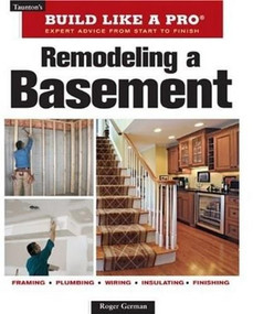 Remodeling a Basement (Revised Edition) by Roger German, 9781600852923