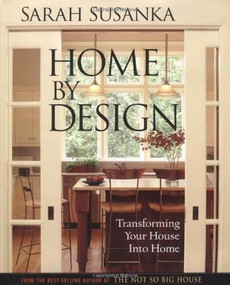 Home by Design (Transforming Your House into Home) by Sarah Susanka, Grey Crawford, 9781561586189