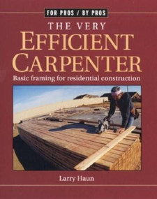 The Very Efficient Carpenter (Basic Framing for Residential Construction/FPBP) by Larry Haun, 9781561583263