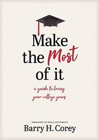 Make the Most of It (A Guide to Loving Your College Years) by Barry H. Corey, Russell Moore, 9781496436580