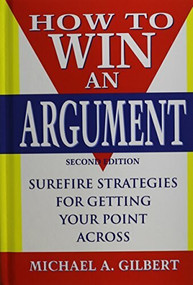 How to Win an Argument - 9781630261122 by Michael A. Gilbert, 9781630261122