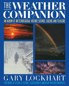 The Weather Companion (An Album of Meteorological History, Science, and Folklore) - 9781620457047 by Gary Lockhart, 9781620457047