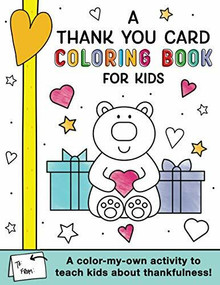 A Thank You Card Coloring Book for Kids (A color-my-own activity to teach kids about thankfulness!) by Sourcebooks, 9781728241340