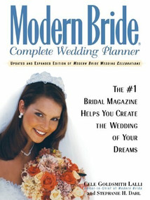 Modern Bride Complete Wedding Planner (The #1 Bridal Magazine Helps You Create the Wedding of Your Dreams) - 9781620456873 by Cele Goldsmith Lalli, Stephanie H. Dahl, 9781620456873