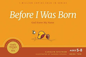 Before I Was Born (God Knew My Name) by Carolyn Nystrom, 9781641581455