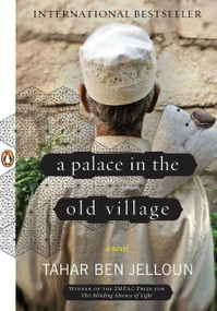 A Palace in the Old Village (A Novel) by Tahar Ben Jelloun, Linda Coverdale, 9780143118473