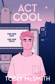 Act Cool by Tobly McSmith, 9780063038561