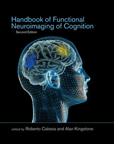 Handbook of Functional Neuroimaging of Cognition, second edition by Roberto Cabeza, Alan Kingstone, 9780262033442