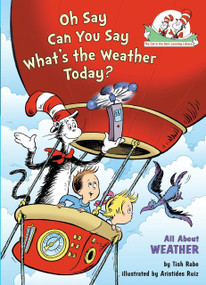 Oh Say Can You Say What's the Weather Today? (All About Weather) by Tish Rabe, Aristides Ruiz, 9780375822766