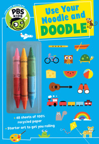 Use Your Noodle and Doodle by The Editors of PBS Kids, 9781941367056