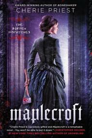 Maplecroft (The Borden Dispatches) by Cherie Priest, 9780451466976