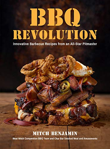 BBQ Revolution (Innovative Barbecue Recipes from an All-Star Pitmaster) by Mitch Benjamin, 9781592339952