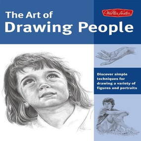 Art of Drawing People (Discover simple techniques for drawing a variety of figures and portraits) by Debra Kauffman Yaun, William F. Powell, 9781600580697