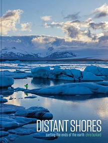 Distant Shores (Surfing the Ends of the Earth) by Chris Burkard, 9781623261177