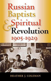 Russian Baptists and Spiritual Revolution, 1905-1929 by Heather J. Coleman, 9780253345721
