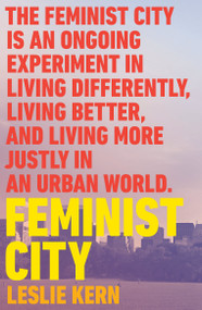 Feminist City (Claiming Space in a Man-Made World) by Leslie Kern, 9781788739825