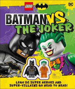 LEGO Batman Batman Vs. The Joker (LEGO DC Super Heroes and Super-villains Go Head to Head w/two LEGO minifigures!) by Julia March, 9781465492395