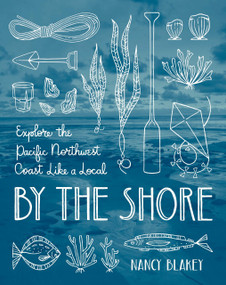 By the Shore (Explore the Pacific Northwest Coast Like a Local) by Nancy Blakey, 9781632171436