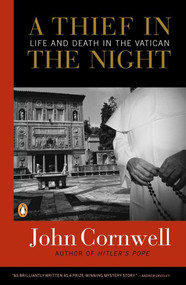 A Thief in the Night (Life and Death in the Vatican) by John Cornwell, 9780141001838