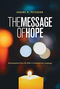 The Message of Hope (Softcover) (Encouragement from the Bible in Contemporary Language) (Miniature Edition) by Eugene H. Peterson, 9781641582520