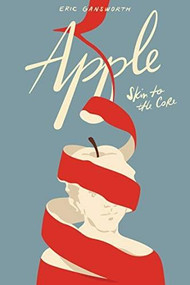 Apple ((Skin to the Core)) by Eric Gansworth, 9781646140138