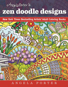 Angela Porter's Zen Doodle Designs (New York Times Bestselling Artists' Adult Coloring Books) by Angela Porter, 9781944686024