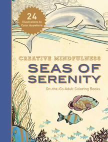 Creative Mindfulness: Seas of Serenity (On-the-Go Adult Coloring Books) by Racehorse Publishing, 9781944686048
