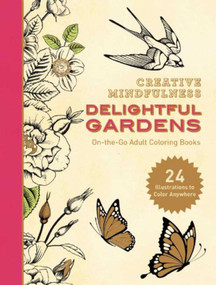 Creative Mindfulness: Delightful Gardens (On-the-Go Adult Coloring Books) by Racehorse Publishing, 9781944686055