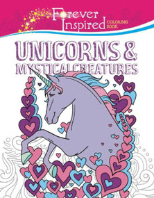 Forever Inspired Coloring Book: Unicorns and Mystical Creatures by Jessica Mazurkiewicz, 9781944686222