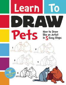Learn To Draw Pets (How to Draw like an Artist in 5 Easy Steps) by Racehorse for Young Readers, 9781944686246