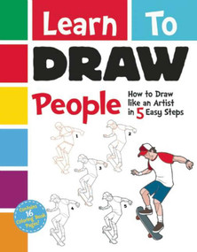 Learn to Draw People (How to Draw like an Artist in 5 Easy Steps) by Racehorse for Young Readers, 9781944686253