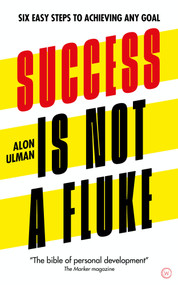 Success is Not a Fluke (Six Easy Steps to Achieving Any Goal) by Alon Ulman, 9781786785206
