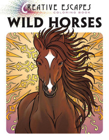 Creative Escapes Coloring Book: Wild Horses by Racehorse Publishing, 9781944686345