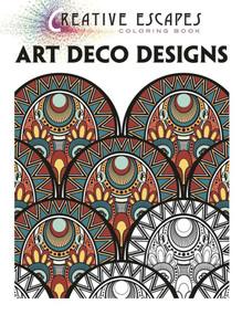 Creative Escapes Coloring Book: Art Deco Designs by Racehorse Publishing, 9781944686420