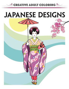 Creative Escapes Coloring Book: Japanese Designs by Racehorse Publishing, 9781944686437