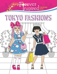 Forever Inspired Coloring Book: Tokyo Fashions by Karma Voce, 9781944686611