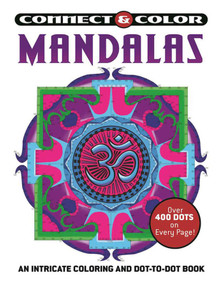 Connect and Color: Mandalas (An Intricate Coloring and Dot-to-Dot Book) by Racehorse Publishing, 9781944686772