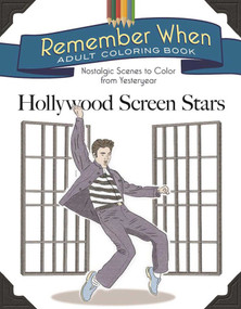 Remember When Adult Coloring Book: Hollywood Screen Stars (Nostalgic Scenes to Color from Yesteryear) by Racehorse Publishing, 9781944686833