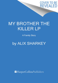 My Brother the Killer (A Family Story) - 9780063090590 by Alix Sharkey, 9780063090590