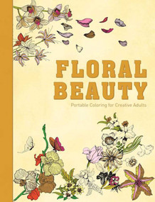 Floral Beauty (Portable Coloring for Creative Adults) by Racehorse Publishing, 9781944686864