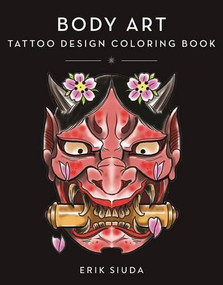 Body Art (A Tattoo Design Coloring Book) by Erik Siuda, 9781944686871