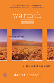 Warmth (Coming of Age at the End of Our World) by Daniel Sherrell, 9780143136538