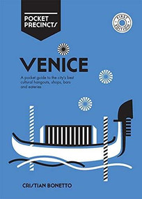 Venice Pocket Precincts (A Pocket Guide to the City's Best Cultural Hangouts, Shops, Bars and Eateries) by Cristian Bonetto, 9781741176513