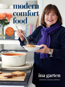 Modern Comfort Food (A Barefoot Contessa Cookbook) by Ina Garten, 9780804187060