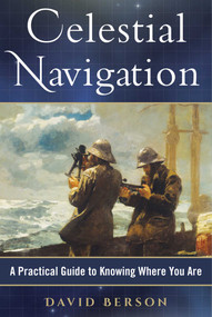 Celestial Navigation (A Practical Guide to Knowing Where You Are) by David Berson, 9781944824020