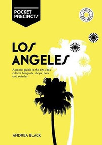 Los Angeles Pocket Precincts (A Pocket Guide to the City's Best Cultural Hangouts, Shops, Bars and Eateries) by Andrea Black, 9781741176803