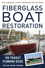 Fiberglass Boat Restoration (The Project Planning Guide) by Wayne Canning, 9781944824266