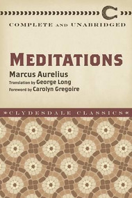 Meditations (Complete and Unabridged) by Marcus Aurelius, George W. Chrystal, Carolyn Gregoire, 9781945186240