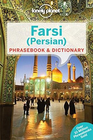 Lonely Planet Farsi (Persian) Phrasebook & Dictionary by Yavar Dehghani, Lonely Planet, 9781741791341