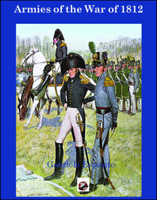 Armies of The War of 1812 (The Armies of the United States, United Kingdom and Canada from 1812 - 1815) by Gabriele Esposito, 9781945430039